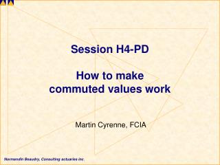 Session H4-PD How to make commuted values work