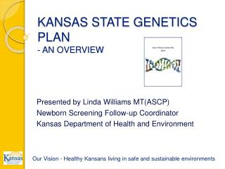 KANSAS STATE GENETICS PLAN - AN OVERVIEW
