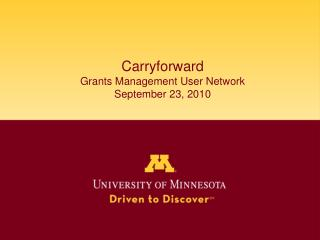 Carryforward Grants Management User Network September 23, 2010