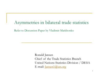 Asymmetries in bilateral trade statistics Refer to Discussion Paper by Vladimir  Markhonko