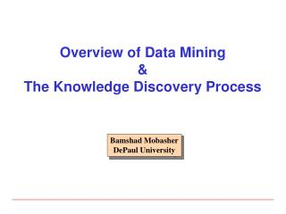 Overview of Data Mining & The Knowledge Discovery Process
