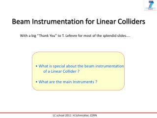 Beam Instrumentation for Linear Colliders