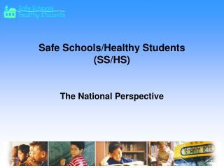 Safe Schools/Healthy Students (SS/HS)