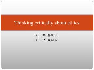 Thinking critically about ethics
