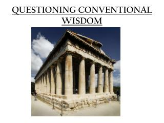 QUESTIONING CONVENTIONAL WISDOM