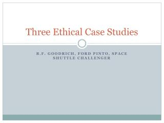 Three Ethical Case Studies