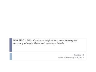 G10.3R.C1.PO1- Compare original text to summary for accuracy of main ideas and concrete details
