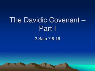 The Davidic Covenant � Part I