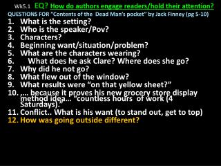 Wk5.1 EQ?  How do authors engage readers/hold their attention?