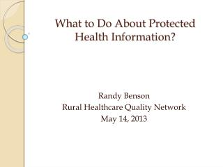 What to Do About Protected Health Information?