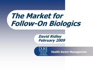The Market for Follow-On Biologics
