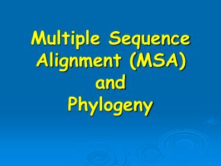 Multiple Sequence Alignment (MSA) and Phylogeny