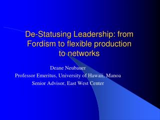 De-Statusing Leadership: from Fordism to flexible production to networks