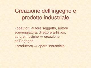 Creazione dell'ingegno e  prodotto industriale