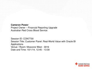 Cameron Power Project Owner – Financial Reporting Upgrade Australian Red Cross Blood Service
