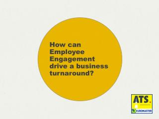 How can Employee Engagement drive a business turnaround?