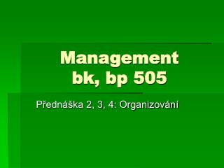 Management bk, bp 505