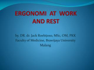 ERGONOMI  AT  WORK AND REST
