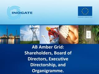 AB Amber Grid:  Shareholders, Board of Directors ,  Executive Directorship ,  and  Organigramme .