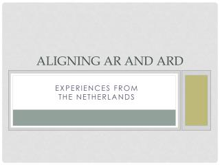 Aligning AR and ARD