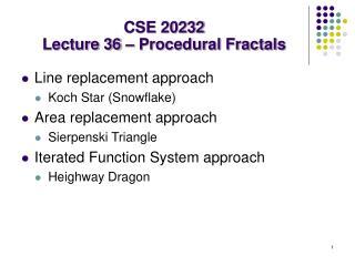 CSE 20232 Lecture 36 � Procedural Fractals