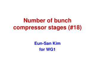 Number of  bunch compressor stages (#18)