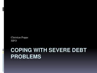 Coping with severe debt  problems