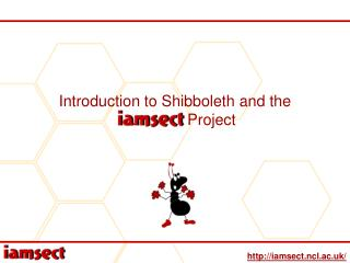 Introduction to Shibboleth and the IAMSECT Project