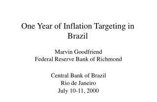 One Year of Inflation Targeting in Brazil