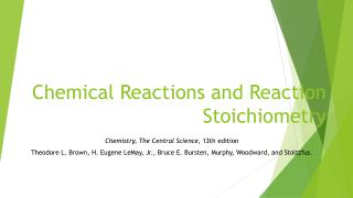 Chemical Reactions and Reaction Stoichiometry