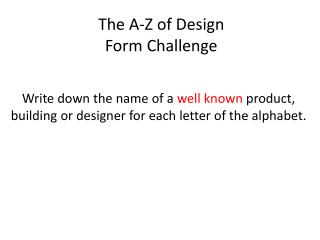The A-Z of Design Form Challenge