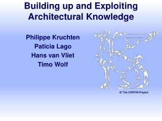 Building up and Exploiting Architectural Knowledge