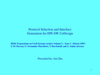 Protocol Selection and Interface  Generation for HW-SW CoDesign