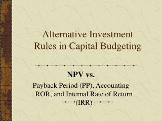 Alternative Investment Rules in Capital Budgeting