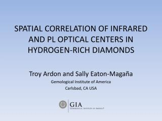 SPATIAL CORRELATION OF INFRARED AND PL OPTICAL CENTERS IN HYDROGEN-RICH DIAMONDS