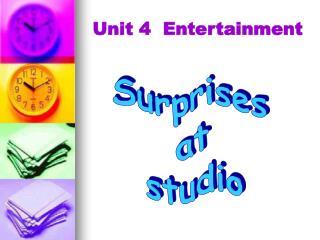 Unit 4  Entertainment