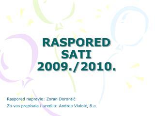 RASPORED SATI 2009./2010.