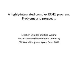 A highly-integrated complex ER/EL program: Problems and prospects