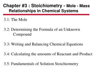 Chapter #3 : Stoichiometry -  Mole - Mass      Relationships in Chemical Systems
