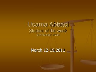 Usama Abbasi Student of the week G.R Number 11234