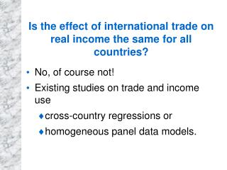 Is the effect of international trade on real income the same for all countries?