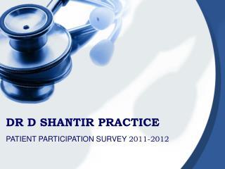 DR D SHANTIR PRACTICE