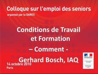 Conditions de Travail et Formation  – Comment -  Gerhard Bosch, IAQ
