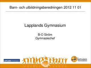 Lapplands Gymnasium B-O Ström Gymnasiechef