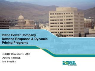 Idaho Power Company Demand Response & Dynamic Pricing Programs
