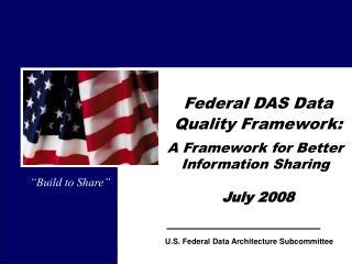 Federal DAS Data Quality Framework: July 2008