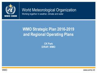 WMO Strategic Plan 2016-2019 and Regional Operating Plans CK Park D/RAP, WMO