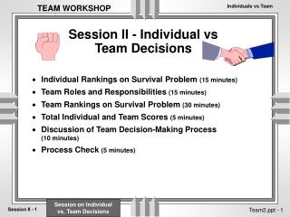 Session II - Individual vs  Team Decisions