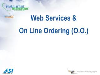 Web Services & On Line Ordering (O.O.)