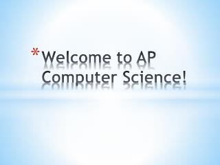 Welcome to AP Computer Science!